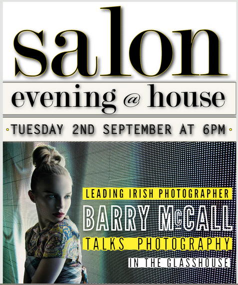 Salon Evening Talk at House Dublin with Barry McCall